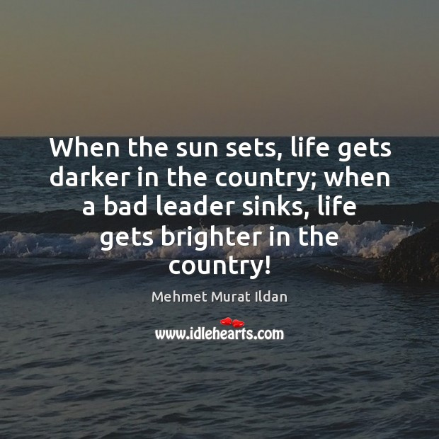 When the sun sets, life gets darker in the country; when a Image