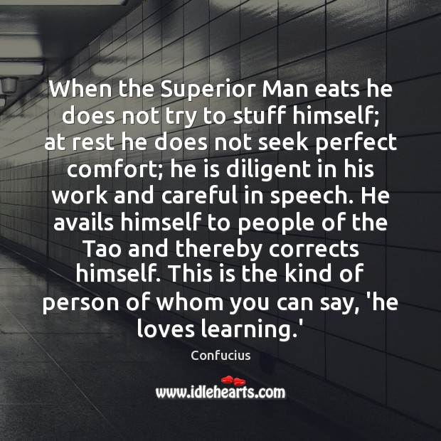 Image, When the Superior Man eats he does not try to stuff himself;