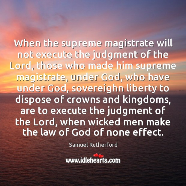 When the supreme magistrate will not execute the judgment of the Lord, Image