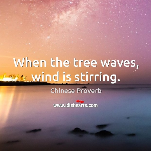 Image, When the tree waves, wind is stirring.