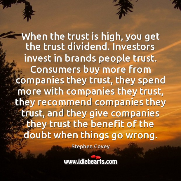 When the trust is high, you get the trust dividend. Investors invest Image