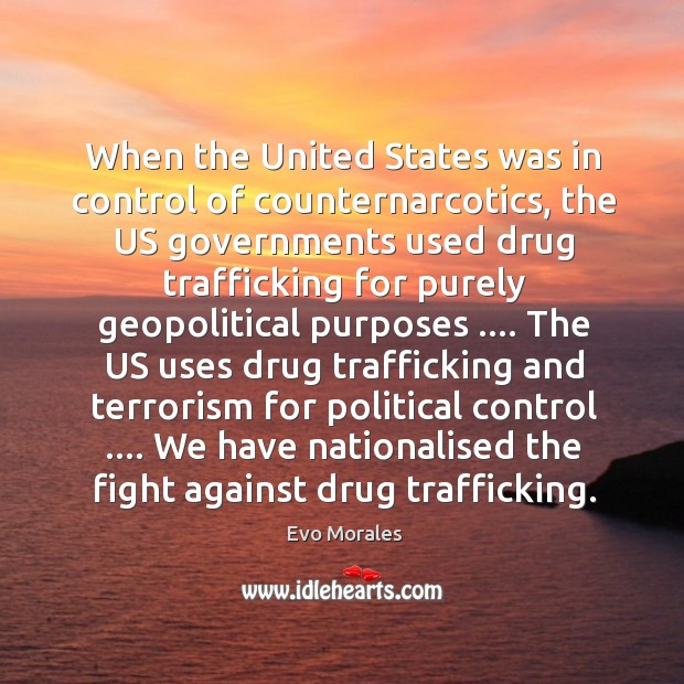 When the United States was in control of counternarcotics, the US governments Image