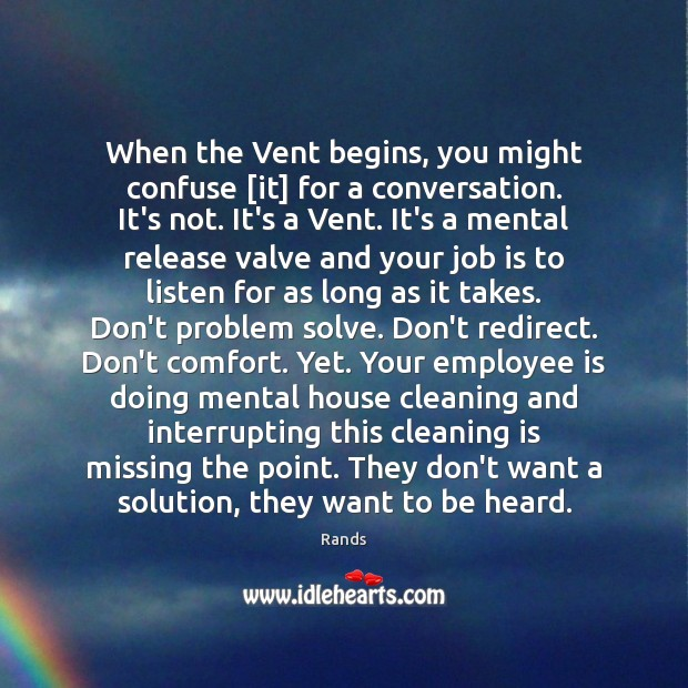 When the Vent begins, you might confuse [it] for a conversation. It's Image