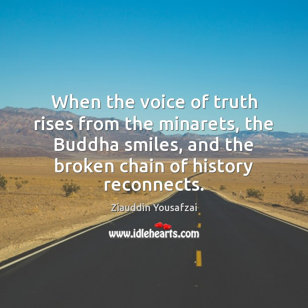 Image, When the voice of truth rises from the minarets, the Buddha smiles,