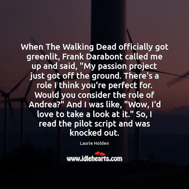 When The Walking Dead officially got greenlit, Frank Darabont called me up Image