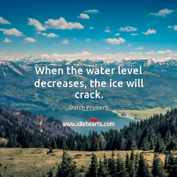 When the water level decreases, the ice will crack. Image