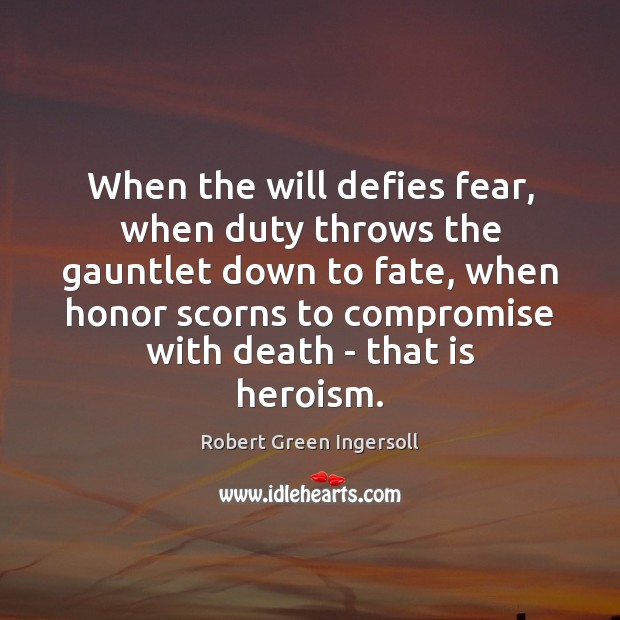 When the will defies fear, when duty throws the gauntlet down to Image
