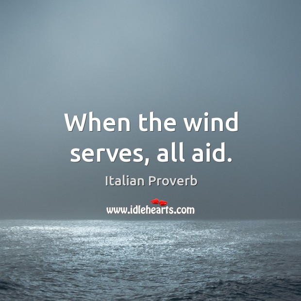 Image, When the wind serves, all aid.