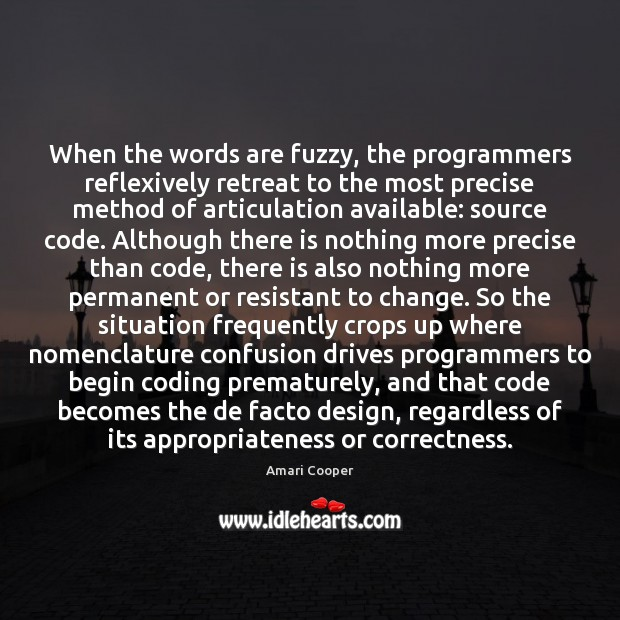 Image, When the words are fuzzy, the programmers reflexively retreat to the most