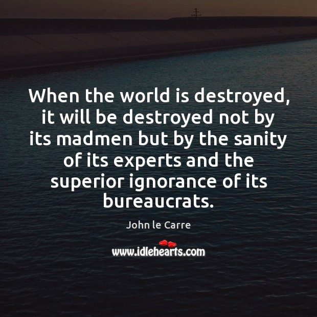 When the world is destroyed, it will be destroyed not by its Image