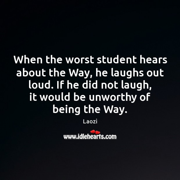 Image, When the worst student hears about the Way, he laughs out loud.