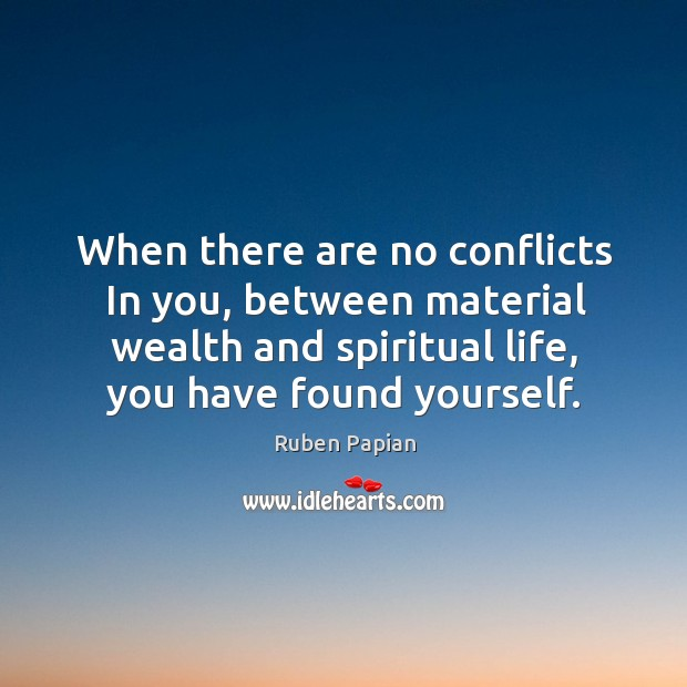 Image, When there are no conflicts In you, between material wealth and spiritual