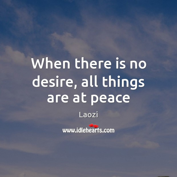 Image, When there is no desire, all things are at peace