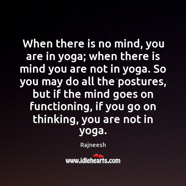 Image, When there is no mind, you are in yoga; when there is