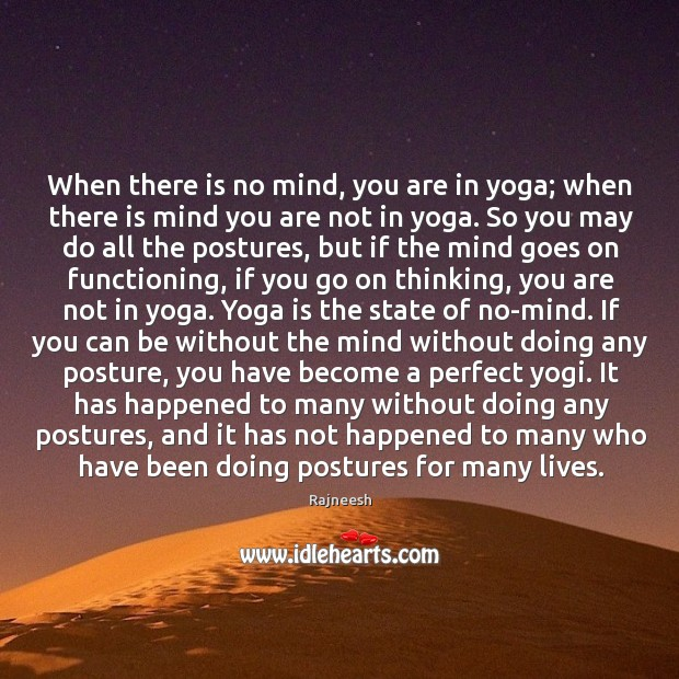 When there is no mind, you are in yoga; when there is Image