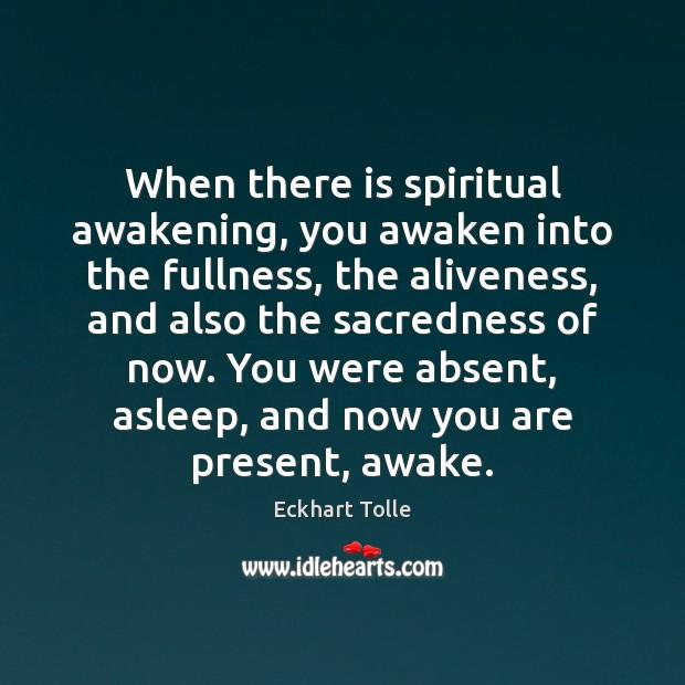 Spiritual Awakening Quotes Adorable Eckhart Tolle Quote When There Is Spiritual Awakening You Awaken