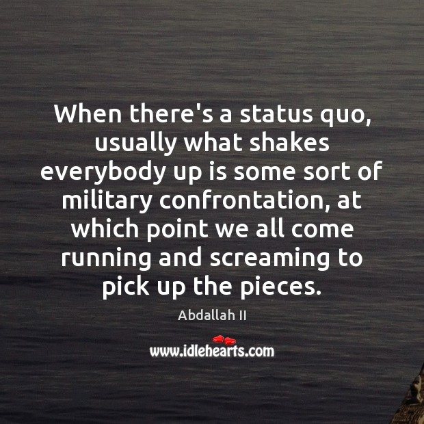 When there's a status quo, usually what shakes everybody up is some Image