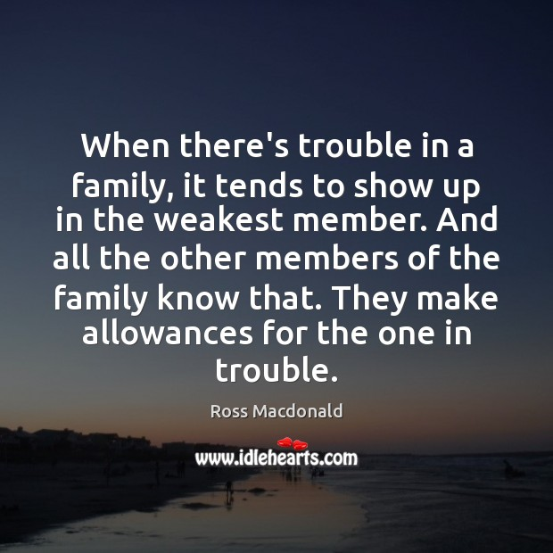 Image, When there's trouble in a family, it tends to show up in