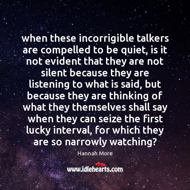 When these incorrigible talkers are compelled to be quiet, is it not Image