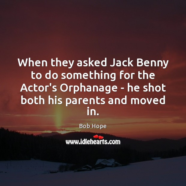 When they asked Jack Benny to do something for the Actor's Orphanage Image