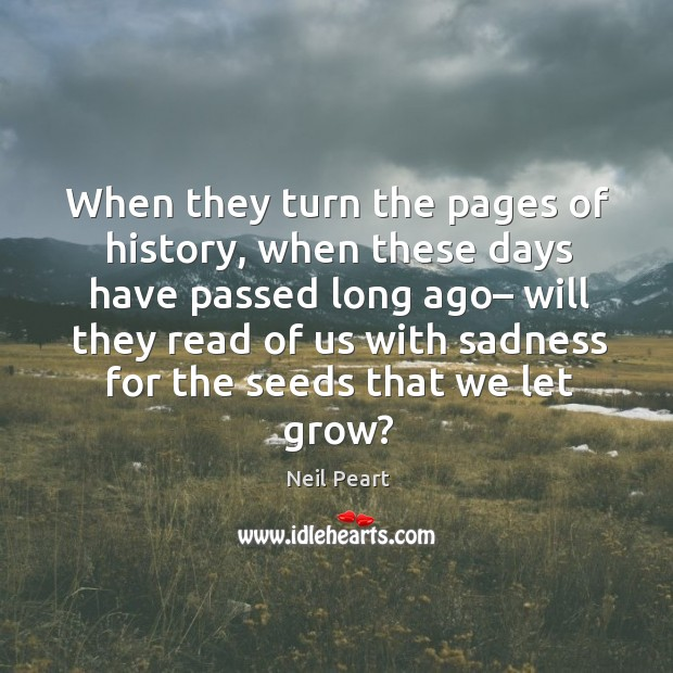 Image, When they turn the pages of history, when these days have passed long ago
