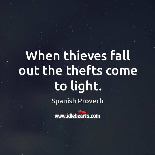 When thieves fall out the thefts come to light. Image