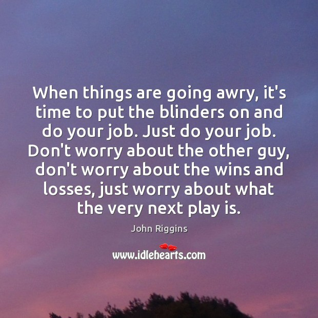Image, When things are going awry, it's time to put the blinders on