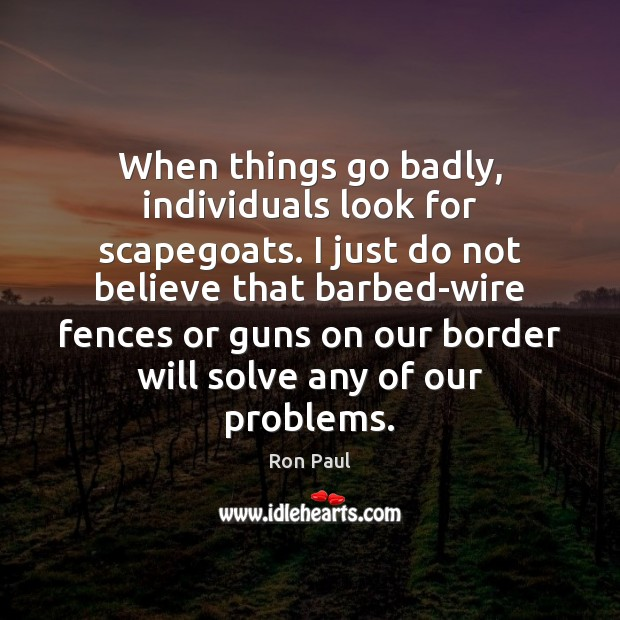Image about When things go badly, individuals look for scapegoats. I just do not