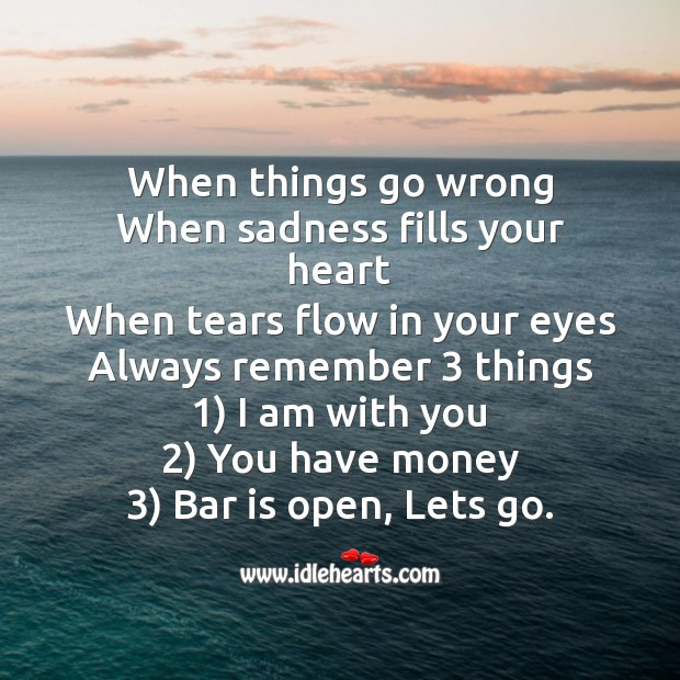When things go wrong when sadness fills your heart Fool's Day Messages Image