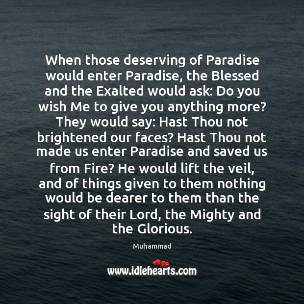 When those deserving of Paradise would enter Paradise, the Blessed and the Muhammad Picture Quote