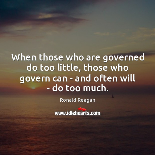 Image, When those who are governed do too little, those who govern can
