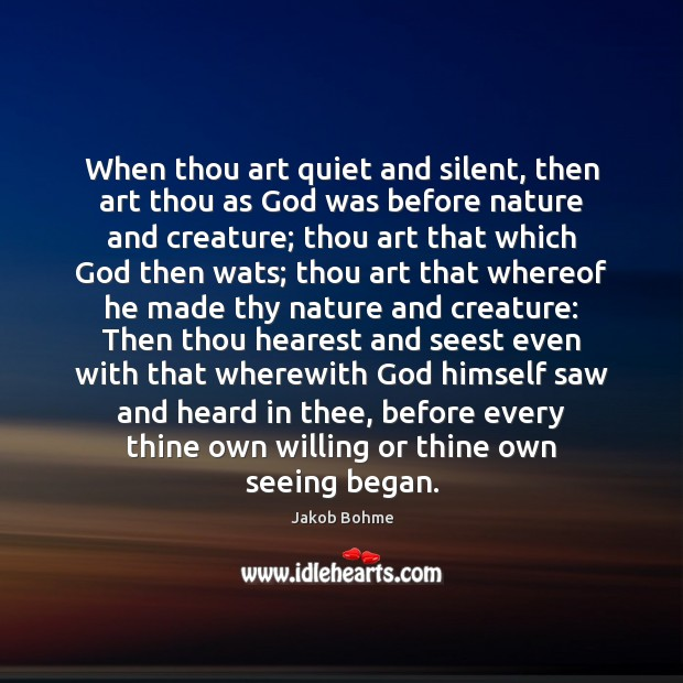 When thou art quiet and silent, then art thou as God was Image