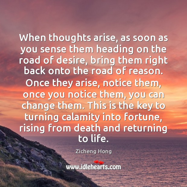 When thoughts arise, as soon as you sense them heading on the Zicheng Hong Picture Quote