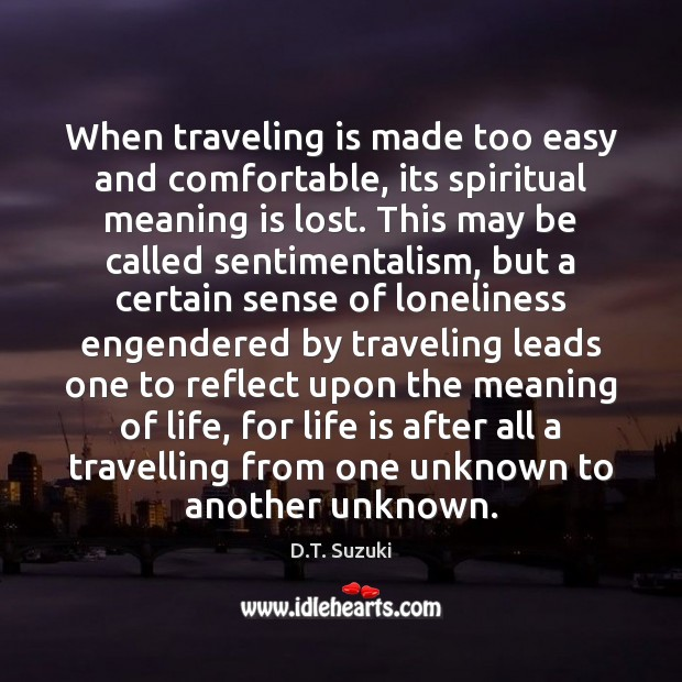 When traveling is made too easy and comfortable, its spiritual meaning is Image