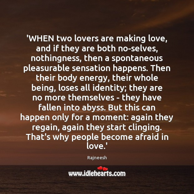 Image, 'WHEN two lovers are making love, and if they are both no-selves