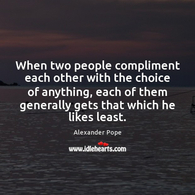 Image, When two people compliment each other with the choice of anything, each