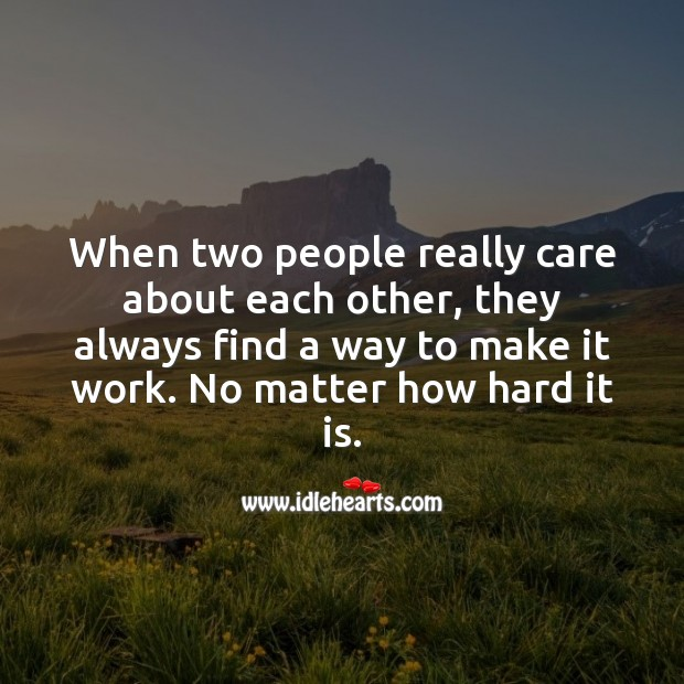 When two people really care about each other, they always find a way to make it work. Relationship Quotes Image