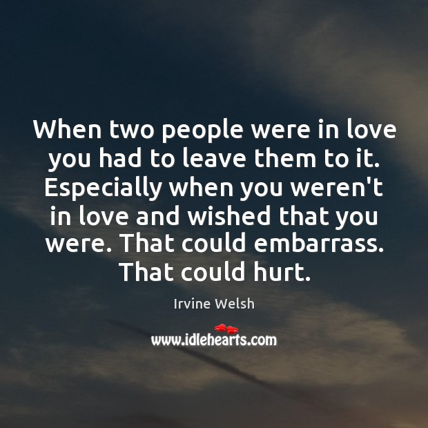 Image, When two people were in love you had to leave them to
