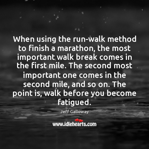 When using the run-walk method to finish a marathon, the most important Image