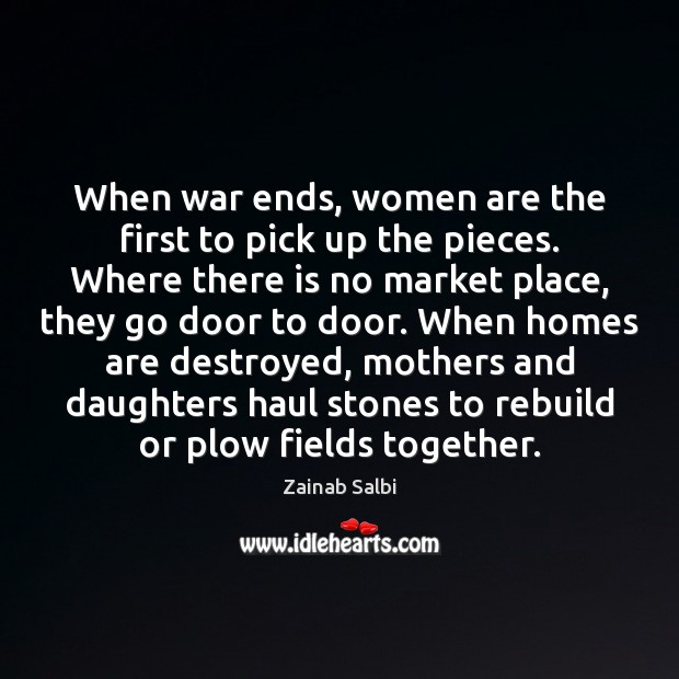 When war ends, women are the first to pick up the pieces. Image