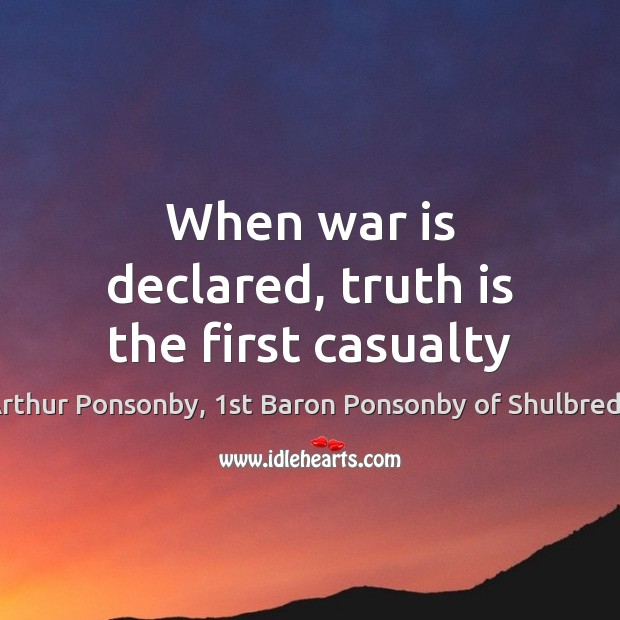 Image, When war is declared, truth is the first casualty
