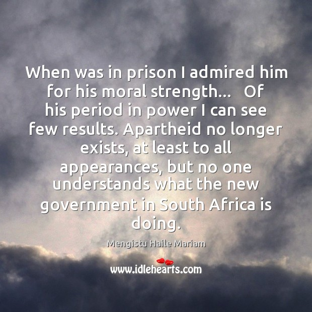When was in prison I admired him for his moral strength…   Of Image