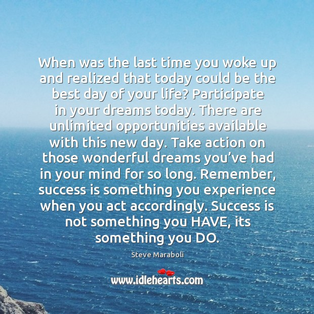 Image, When was the last time you woke up and realized that today could be the best day of your life?