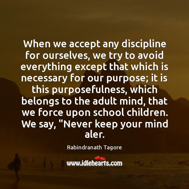 Image, When we accept any discipline for ourselves, we try to avoid everything