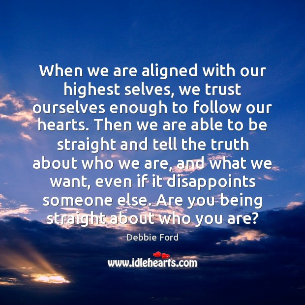When we are aligned with our highest selves, we trust ourselves enough Image