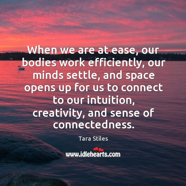 When we are at ease, our bodies work efficiently, our minds settle, Image