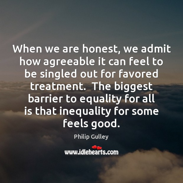 Image, When we are honest, we admit how agreeable it can feel to