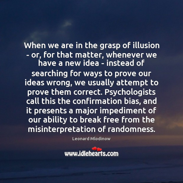 When we are in the grasp of illusion – or, for that Image