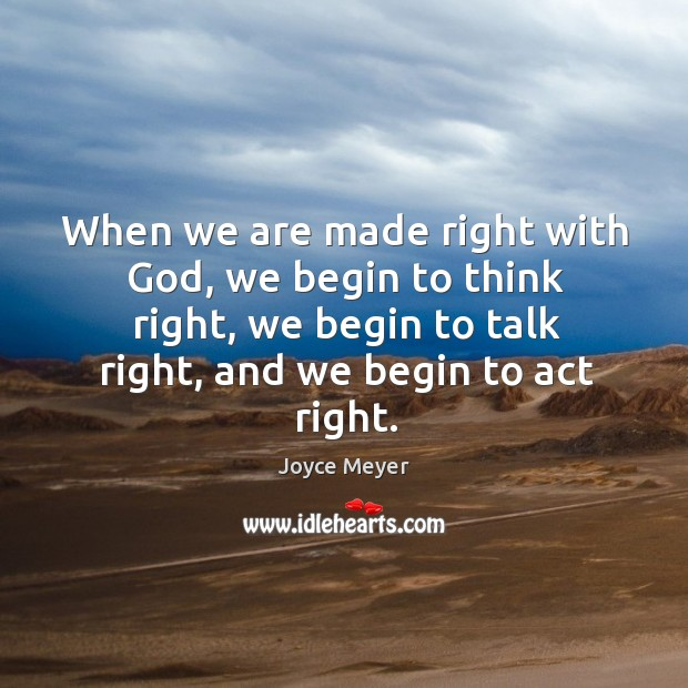 When we are made right with God, we begin to think right, Image