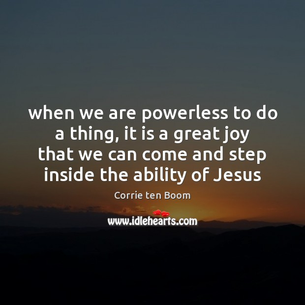 When we are powerless to do a thing, it is a great Image